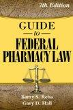 Guide to Federal Pharmacy Law (Reiss, Guide to Federal Pharmacy Law)