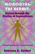 Honoring the Hermit Seeing Through the Illusion of Separateness