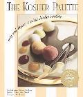 Kosher Palette Easy and Elegant Modern Kosher Cooking