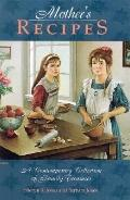 Mother's Recipes A Contemporary Collection of Family Treasures