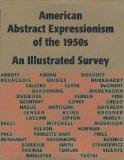 American Abstract Expressionism of the 1950s An Illustrated Survey With Artists' Statements,...