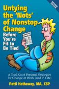 Untying the 'Nots' of Nonstop Change : Before You're Fit to Be Tied
