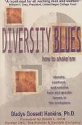 Diversity Blues: How to Shake 'EM