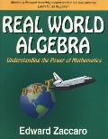 Real World Algebra: Understanding the Power of Mathematics