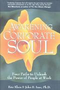 Awakening Corporate Soul: Four Paths to Unleash the Power of People at Work - Eric Klein - P...