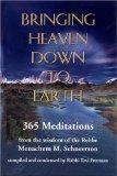 Bringing Heaven Down to Earth 365 Meditations from the Wisdom of the Rebbe