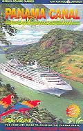 Panama Canal by Cruise Ship The Complete Guide to Cruising the Panama Canal