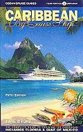Caribbean By Cruise Ship The Complete Guide To Cruising The Caribbean