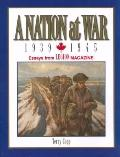 Nation at War, 1939-1945, A: Essays from Legion Magazine