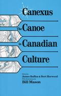 Canexus The Canoe in Canadian Culture