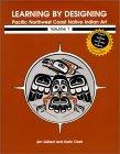 Learning by Designing Pacific Northwest Coast Native Indian Art