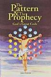 Pattern & the Prophecy God's Great Code