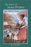 Stories of Juana Briones Alta California Pioneer
