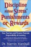 Discipline Without Stress Punishments or Rewards How Teachers and Parents Promote Responsibility & Learning