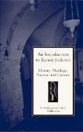 Introduction to Karaite Judaism A Guide to Karaite Observance, Theology, and History