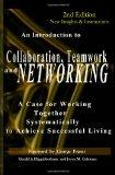 Collaboration, Teamwork, and Networking: A Case for Working Together Systematically to Achie...