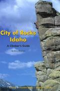 City of Rocks, Idaho A Climber's Guide