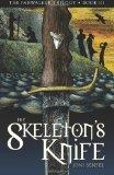 The Skeleton's Knife: Book Three of the Farwalker Trilogy