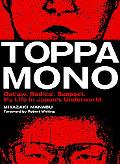 Toppamono Outlaw, Radical, Suspect. My Life in Japan's Underworld