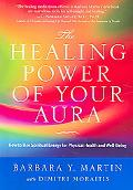 Healing Power of Your Aura How to Use Spiritual Energy For Physical Health and Well-Being