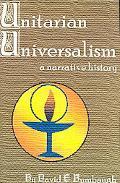 Unitarian Universalism A Narrative History