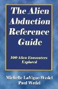 Alien Abduction Reference Guide 100 Alien Encounters Explored