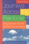 Journeys Across the Rainbow Inspirational Stories for the Human Race