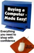 Buying a Computer - Made Easy Everything You Need to Shop With Confidence