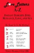 Love Letters A-Z: Instant Insights into Romance, Love, and Sex