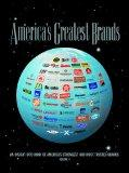 Americas Greatest Brands An Insight into Many of America's Strongest And Most Trusted Brands