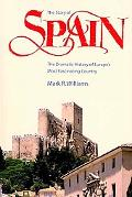 The Story of Spain: The Dreamatic History of Europe's Most Fascinating Country