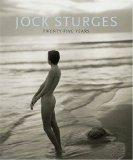 Jock Sturges; Twenty-Five Years