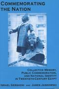 Commemorating the Nation : Collective Memory, Public Commemoration, and National Identity in...