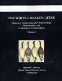 The White-Cheeked Geese: Taxonomy, Ecophysiographic Relationships, Biogeography, and Evoluti...