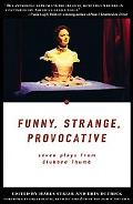 Funny, Strange, Provocative Seven Plays from Clubbed Thumb