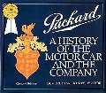 Packard A History of the Motor Car And the Company