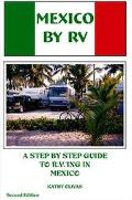 Mexico By Rv A Step By Step Guide To R.v.'ing In Mexico