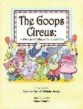 The Goops Circus: A Whimsical Telling of DoGood Tales