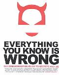 Everything You Know Is Wrong The Disinformation Guide to Secrets and Lies