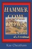 Hammer Come Down : Memoirs of a Freedman