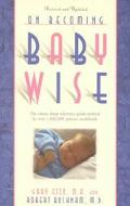 On Becoming Baby Wise The Classic Sleep Reference Guide Utilized by over 1,000,000 Parents W...