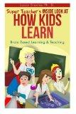 Super Teacher's Inside Look at How Kids Learn: Active brain based learning and teaching (Sup...