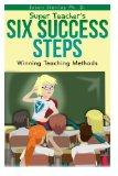 Super Teacher's Six Success Steps: Winning Teaching Methods with Active Brain Based Learning...