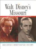 Walt Disney's Missouri The Roots of a Creative Genius