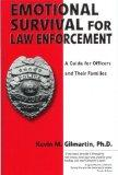 Emotional Survival for Law Enforecement: A Guide for Officer and Their Families - Kevin M. G...
