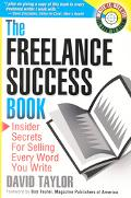 Freelance Success Book Insider Secrets for Selling Every Word You Write