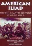 American Iliad: The History of the 18th Infantry Regiment in World War II