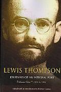 Lewis Thompson, Journals Of An Integral Poet, Volume One 1932-1944