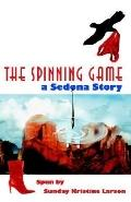 The Spinning Game: A Sedona Story
