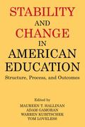 Stability and Change in American Education Structure, Process, and Outcomes